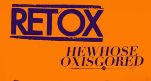 RETOX / HE WHOSE OX IS GORED