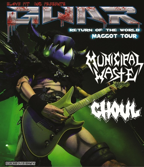 Gwar, Municipal Waste, Legacy of Disorder, Ghoul