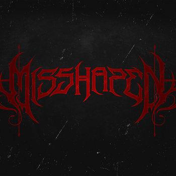 MISSHAPEN