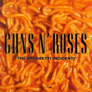 - The Spaghetti Incident?